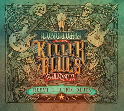 Long John and the Killer Blues Collective - Heavy Electric Blues
